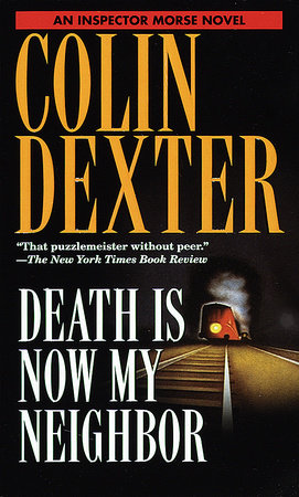Death Is Now My Neighbor by Colin Dexter