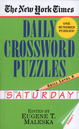 The New York Times Daily Crossword Puzzles: Saturday, Volume 1 by Eugene Maleska