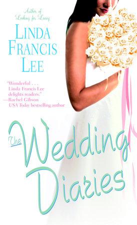 The Wedding Diaries by Linda Francis Lee