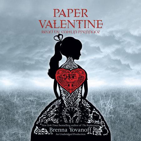 Paper Valentine by Brenna Yovanoff