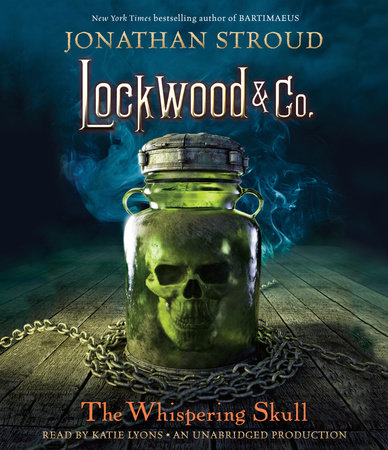 Lockwood & Co., Book 2: The Whispering Skull by Jonathan Stroud