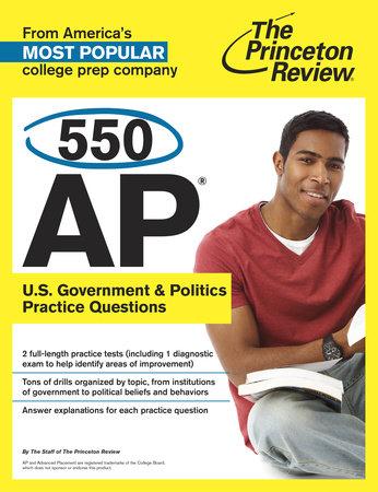 550 AP U.S. Government & Politics Practice Questions by Princeton Review