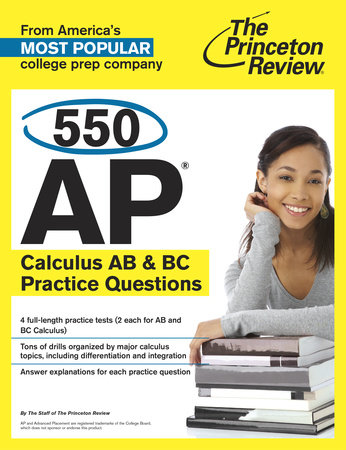 550 AP Calculus AB & BC Practice Questions by Princeton Review