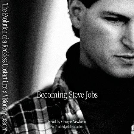 Becoming Steve Jobs by Brent Schlender and Rick Tetzeli