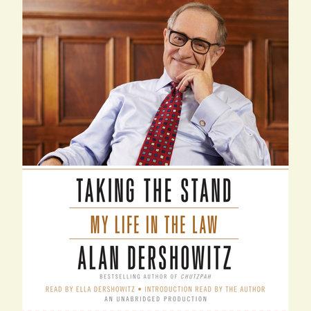 Taking the Stand by Alan M. Dershowitz