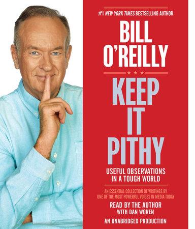 Keep It Pithy by Bill O'Reilly