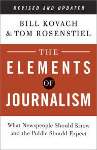 The Elements of Journalism by Bill Kovach, Tom Rosenstiel
