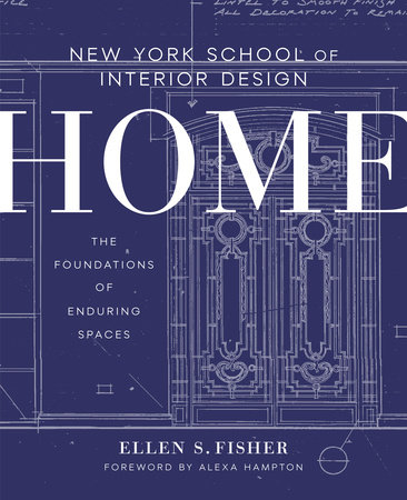 New York School of Interior Design: Home by Ellen S. Fisher and Jen Renzi