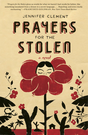 Prayers for the stolen by jennifer clement penguinrandomhouse prayers for the stolen fandeluxe Image collections