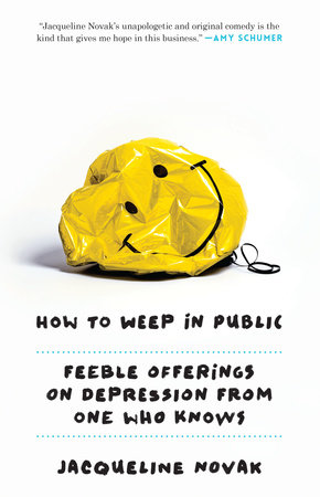 How to Weep in Public by Jacqueline Novak