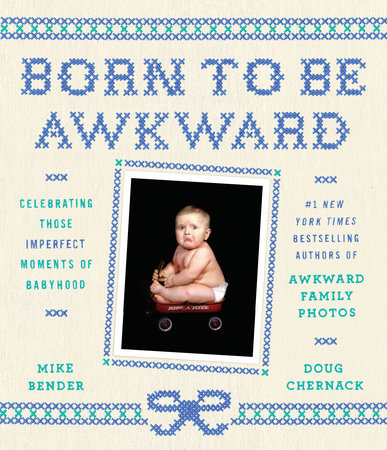 Born to Be Awkward by Mike Bender and Doug Chernack