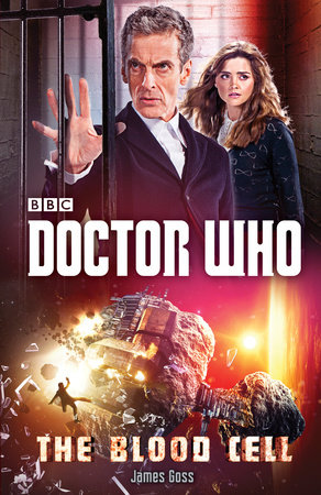 Doctor Who: The Blood Cell by James Goss