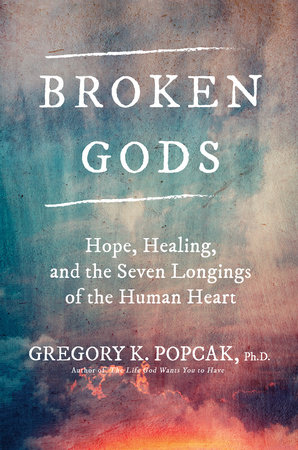 Broken Gods by Dr. Greg K. Popcak, Ph.D.