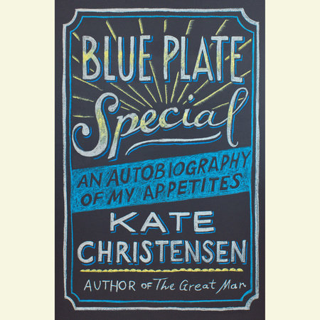 Blue Plate Special by Kate Christensen