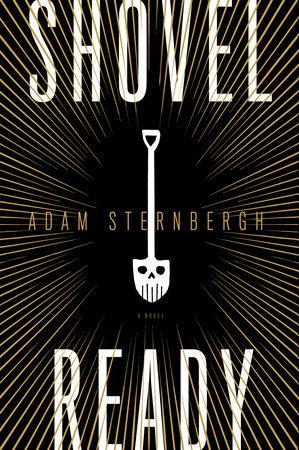 Shovel Ready by Adam Sternbergh