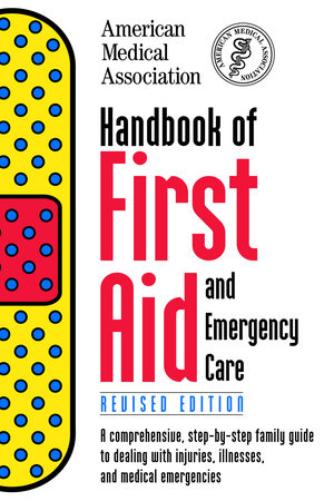Handbook of First Aid and Emergency Care, Revised Edition by American Medical Association