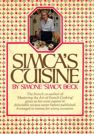 Simca's Cuisine by Simone Beck