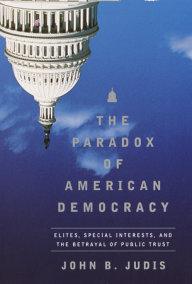 The Paradox of American Democracy