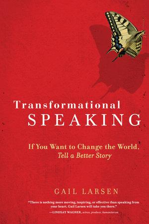 Transformational Speaking by Gail Larsen