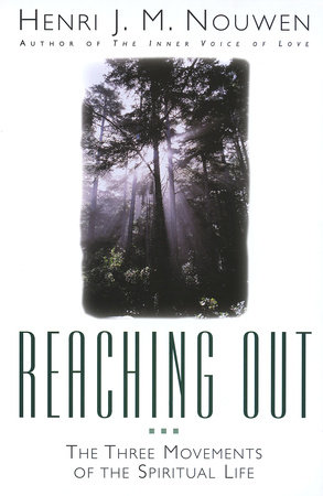 Reaching Out by Henri J.M. Nouwen