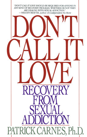 Don't Call It Love by Patrick Carnes
