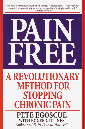 Pain Free by Pete Egoscue and Roger Gittines