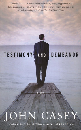 Testimony and Demeanor by John D. Casey