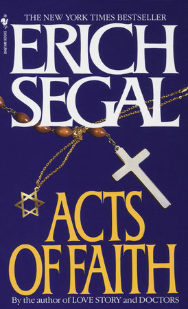 Acts Of Faith By Erich Segal Penguinrandomhouse Books