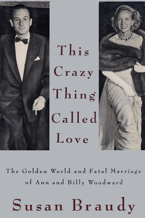 This Crazy Thing Called Love by Susan Braudy