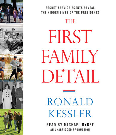 The First Family Detail by Ronald Kessler