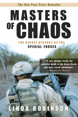 Masters of Chaos by Linda Robinson