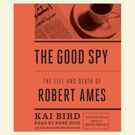 The Good Spy by Kai Bird