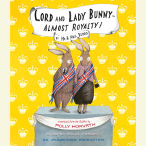 Lord and Lady Bunny--Almost Royalty! Cover