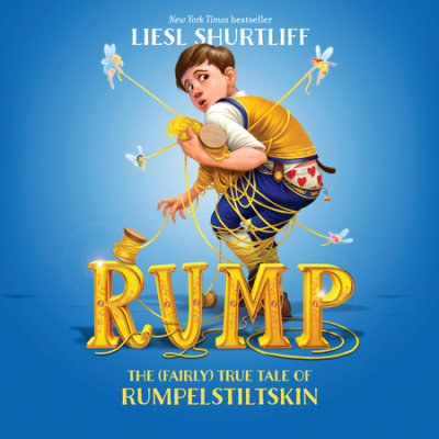 Rump: The (Fairly) True Tale of Rumpelstiltskin cover