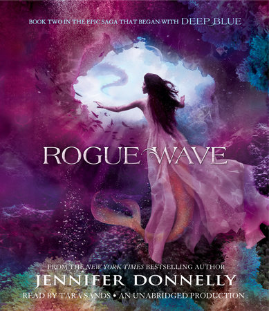 Waterfire Saga, Book Two: Rogue Wave by Jennifer Donnelly