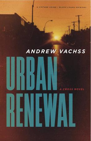 Urban Renewal by Andrew Vachss