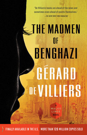 The Madmen of Benghazi by Gérard de Villiers