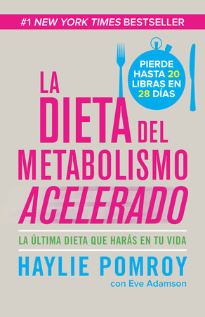 La dieta del metabolismo acelerado by Haylie Pomroy