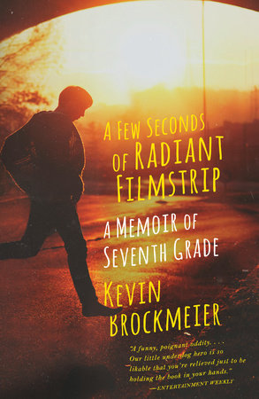 A Few Seconds of Radiant Filmstrip by Kevin Brockmeier