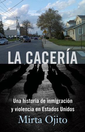 La Cacería by Mirta Ojito