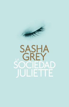 La sociedad Juliette by Sasha Grey