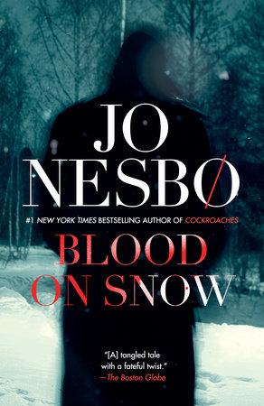 Blood on snow by jo nesbo penguinrandomhouse blood on snow by jo nesbo read an excerpt fandeluxe Gallery