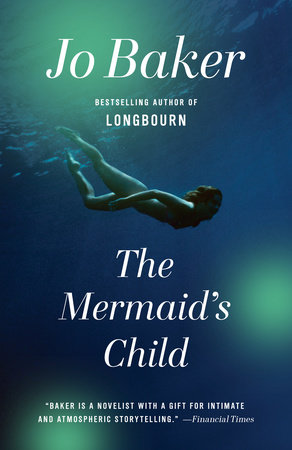 The Mermaid's Child by Jo Baker