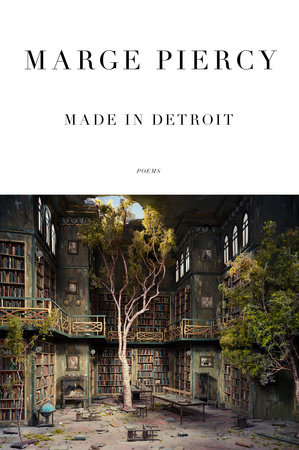 Made in Detroit by Marge Piercy