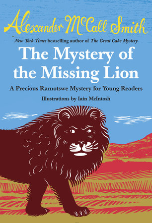 The Mystery of the Missing Lion by Alexander McCall Smith