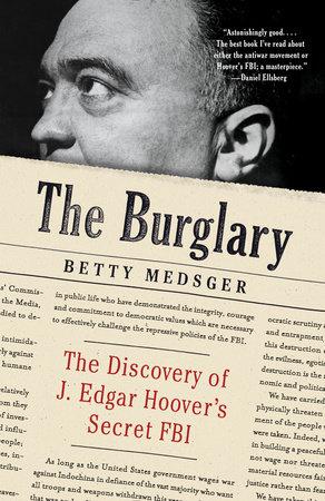 The Burglary by Betty L. Medsger