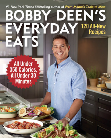 Bobby Deen's Everyday Eats by Bobby Deen