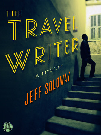 The Travel Writer by Jeff Soloway