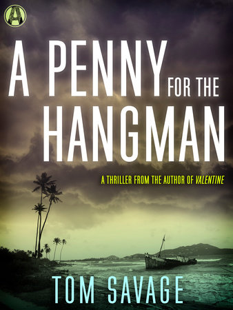 A Penny for the Hangman by Tom Savage