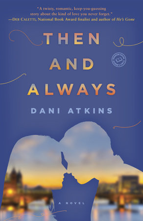 Then and Always by Dani Atkins